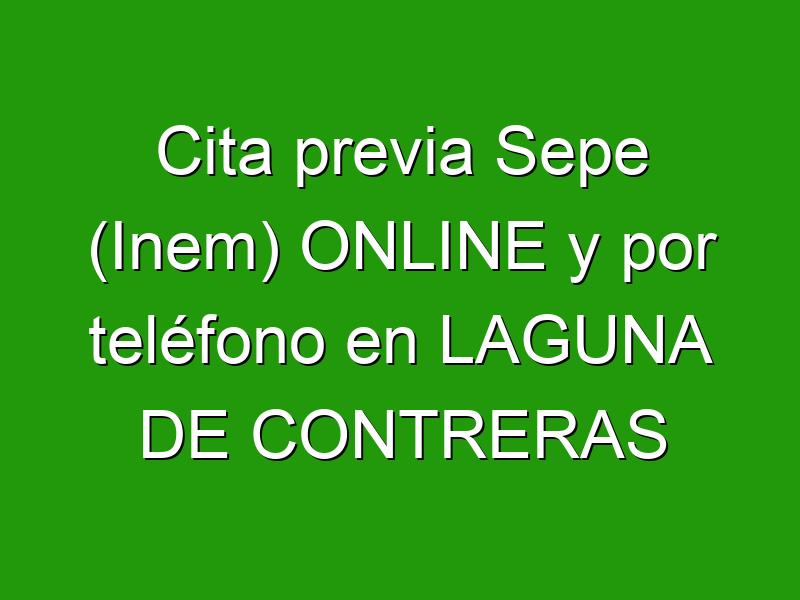 Cita previa Sepe (Inem) ONLINE y por teléfono en LAGUNA DE CONTRERAS