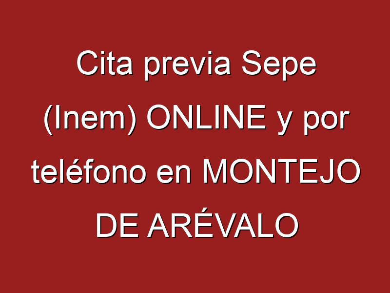 Cita previa Sepe (Inem) ONLINE y por teléfono en MONTEJO DE ARÉVALO