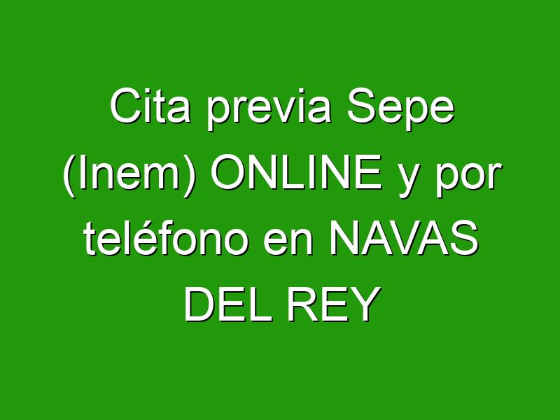 Cita previa Sepe (Inem) ONLINE y por teléfono en NAVAS DEL REY