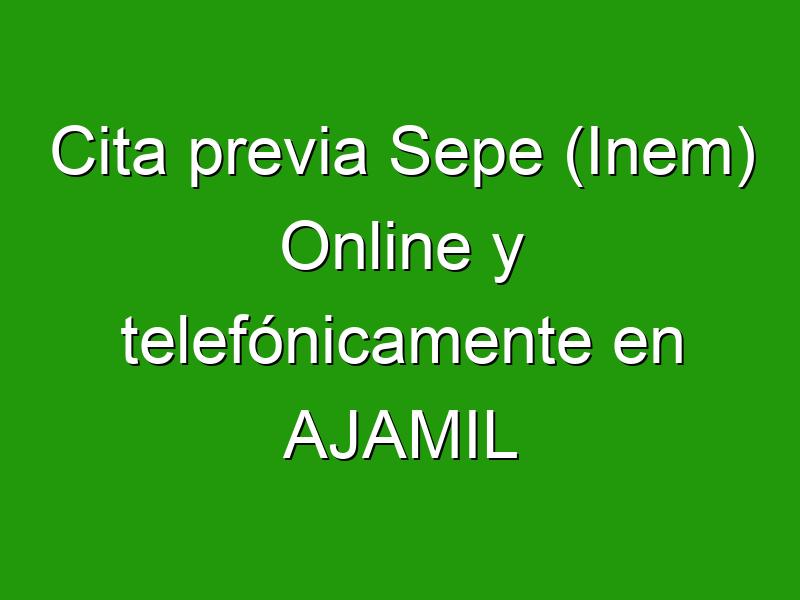 Cita previa Sepe (Inem) Online y telefónicamente en AJAMIL