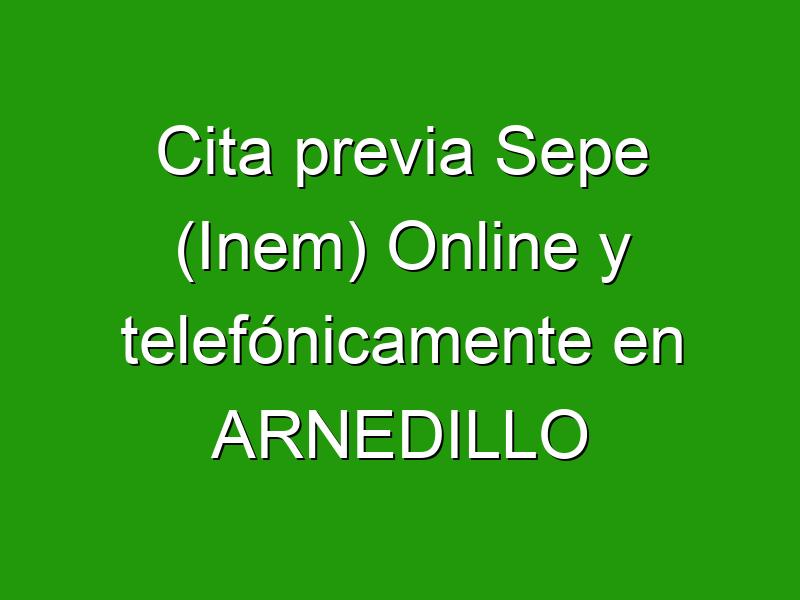 Cita previa Sepe (Inem) Online y telefónicamente en ARNEDILLO