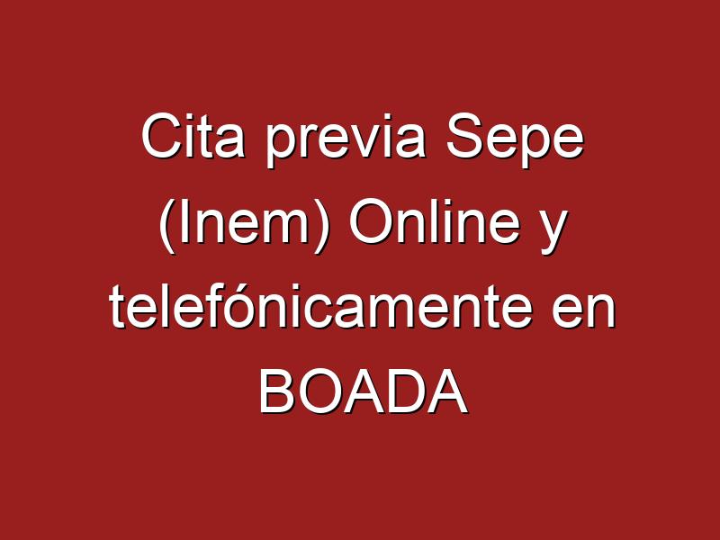 Cita previa Sepe (Inem) Online y telefónicamente en BOADA