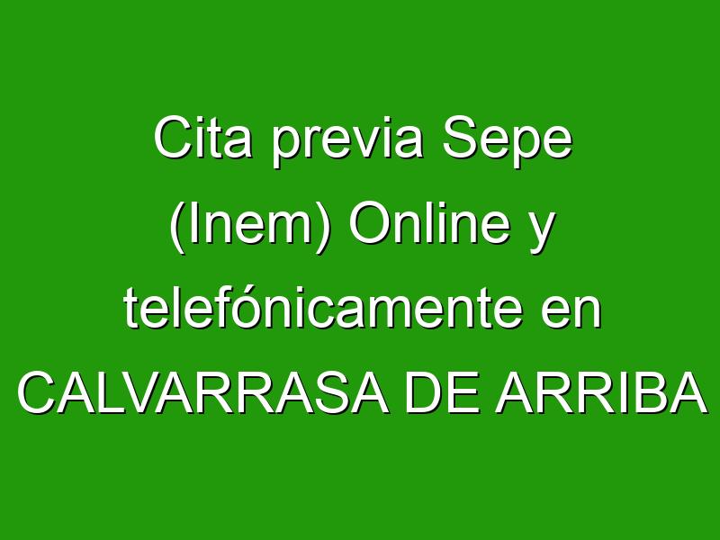 Cita previa Sepe (Inem) Online y telefónicamente en CALVARRASA DE ARRIBA
