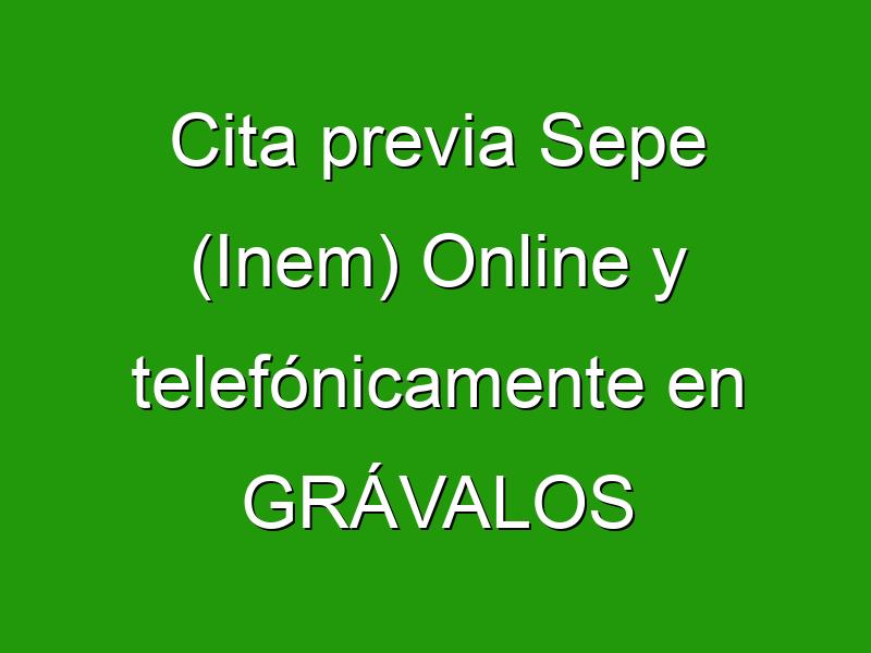 Cita previa Sepe (Inem) Online y telefónicamente en GRÁVALOS