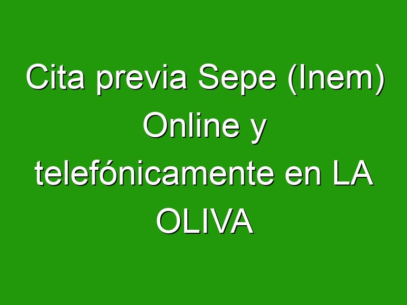 Cita previa Sepe (Inem) Online y telefónicamente en LA OLIVA