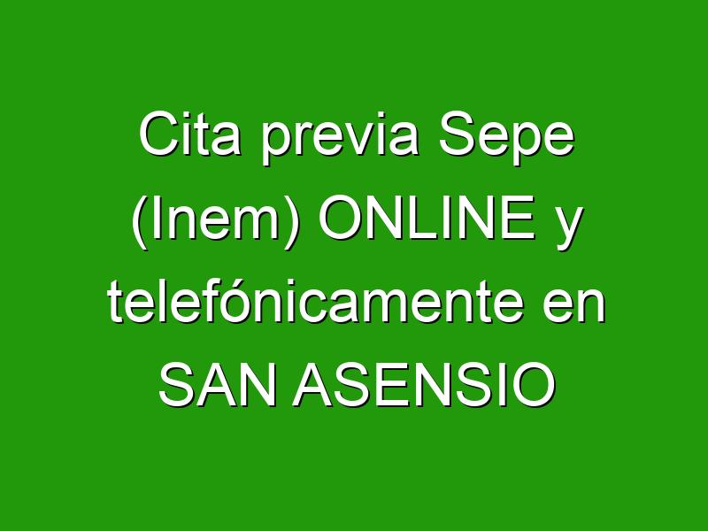 Cita previa Sepe (Inem) ONLINE y telefónicamente en SAN ASENSIO