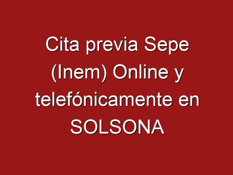 Cita previa Sepe (Inem) Online y telefónicamente en SOLSONA
