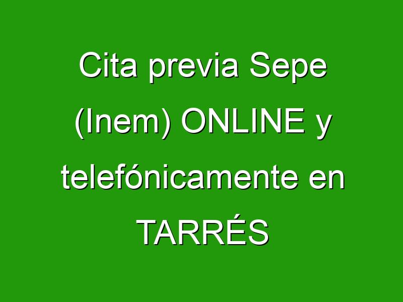 Cita previa Sepe (Inem) ONLINE y telefónicamente en TARRÉS