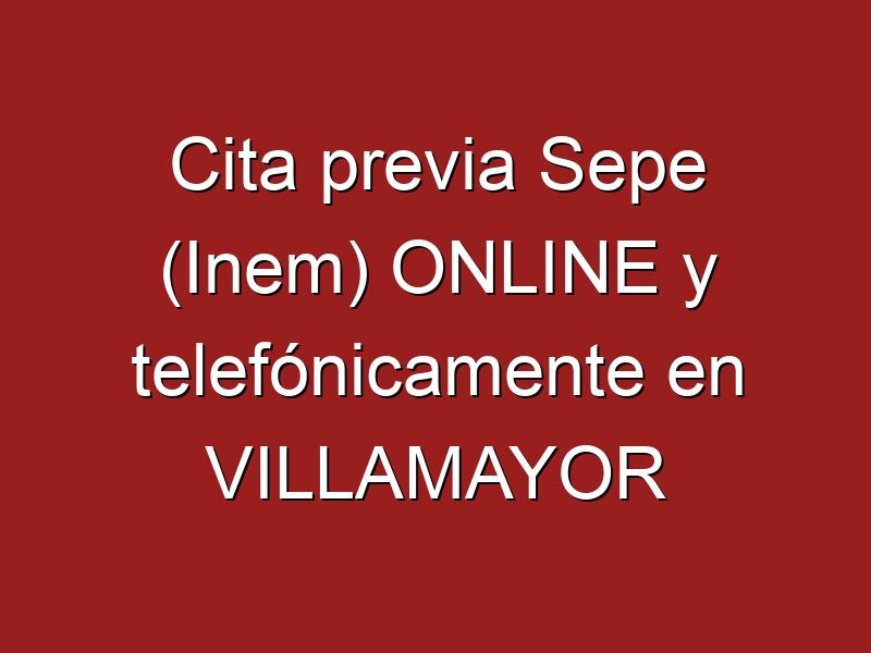 Cita previa Sepe (Inem) ONLINE y telefónicamente en VILLAMAYOR