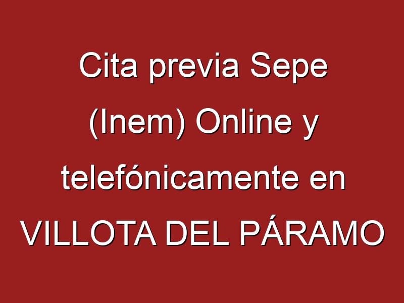 Cita previa Sepe (Inem) Online y telefónicamente en VILLOTA DEL PÁRAMO