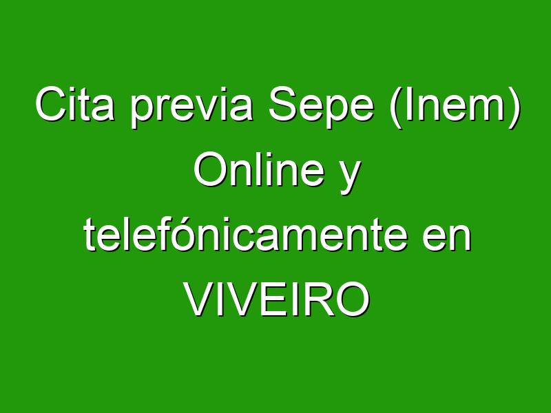 Cita previa Sepe (Inem) Online y telefónicamente en VIVEIRO
