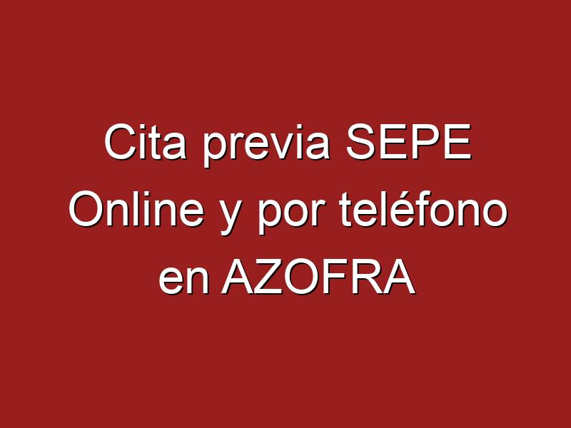 Cita previa SEPE Online y por teléfono en AZOFRA