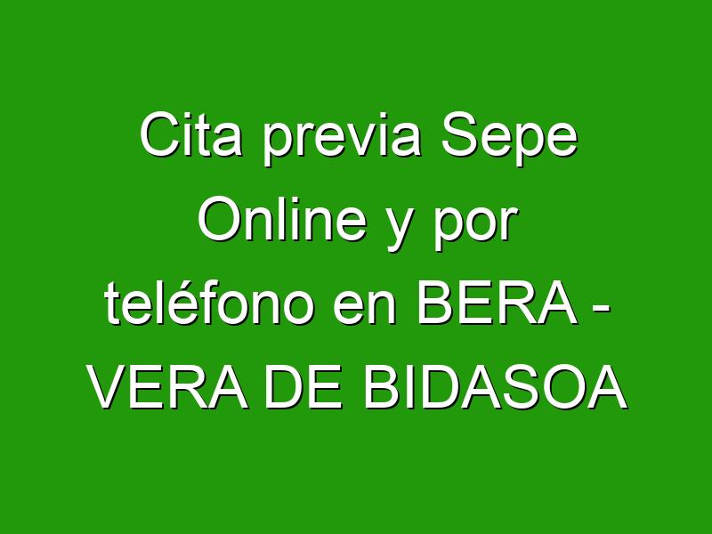 Cita previa Sepe Online y por teléfono en BERA - VERA DE BIDASOA