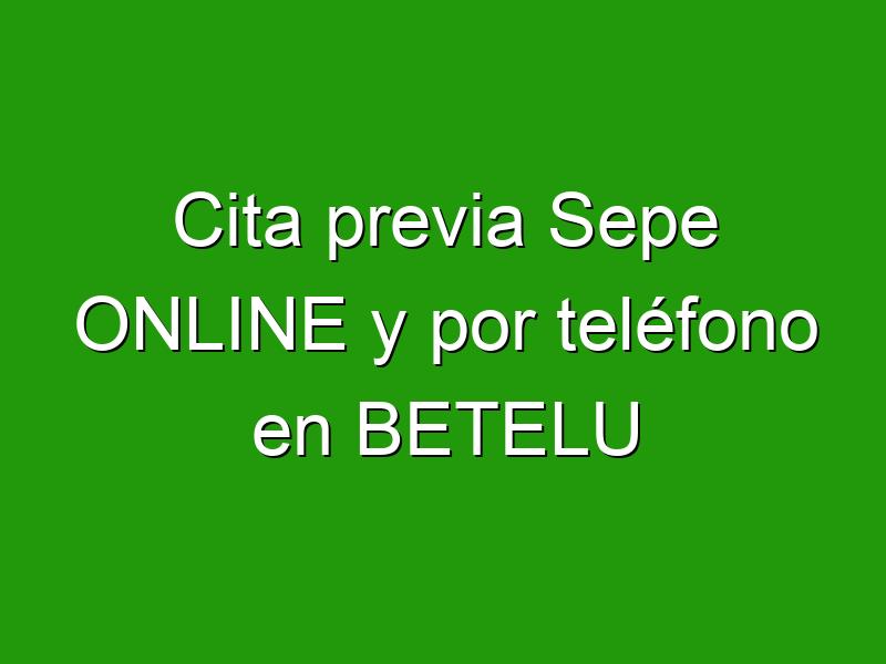 Cita previa Sepe ONLINE y por teléfono en BETELU