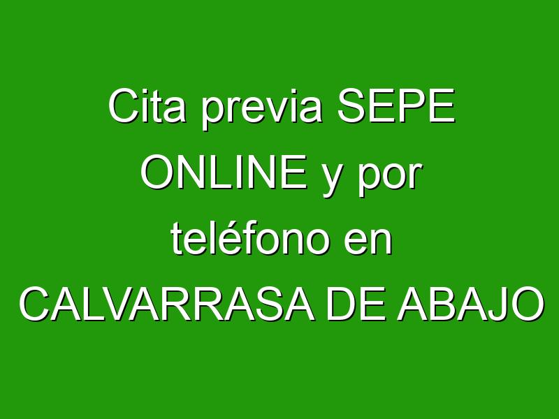 Cita previa SEPE ONLINE y por teléfono en CALVARRASA DE ABAJO