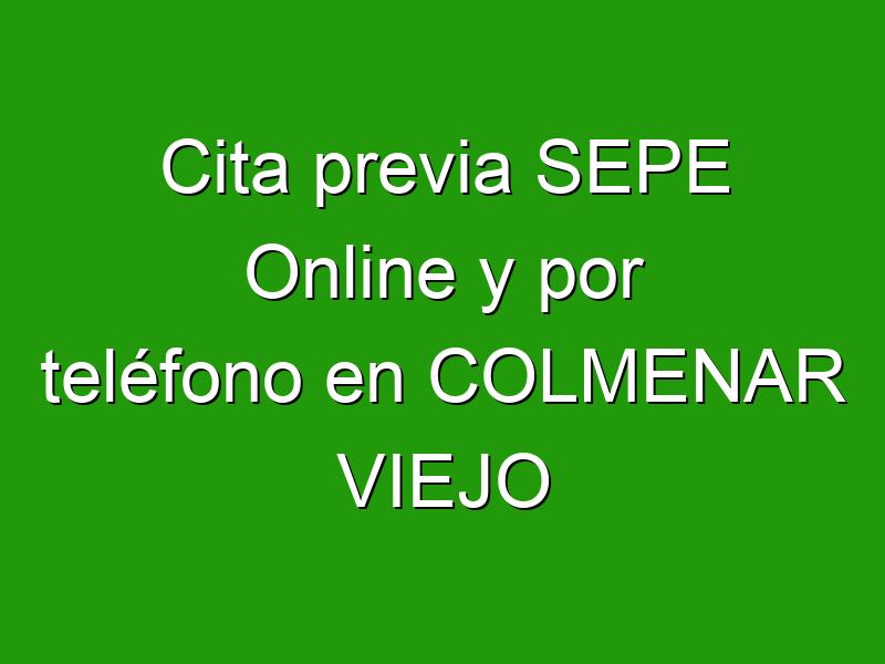 Cita previa SEPE Online y por teléfono en COLMENAR VIEJO
