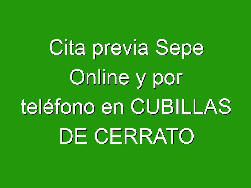 Cita previa Sepe Online y por teléfono en CUBILLAS DE CERRATO