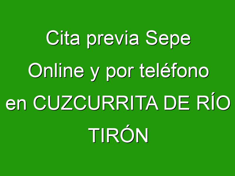 Cita previa Sepe Online y por teléfono en CUZCURRITA DE RÍO TIRÓN