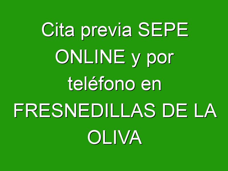 Cita previa SEPE ONLINE y por teléfono en FRESNEDILLAS DE LA OLIVA