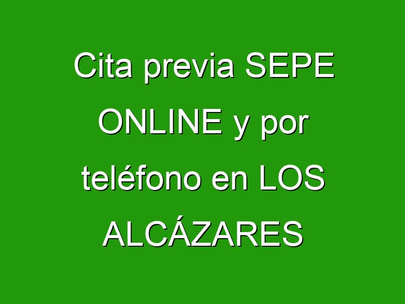 Cita previa SEPE ONLINE y por teléfono en LOS ALCÁZARES