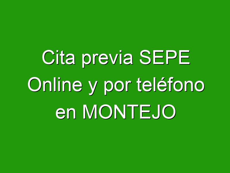 Cita previa SEPE Online y por teléfono en MONTEJO