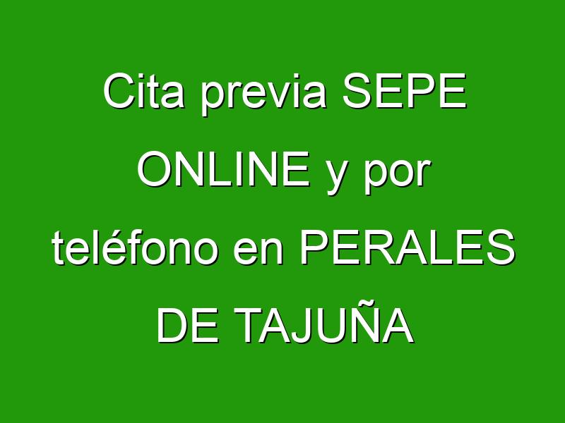 Cita previa SEPE ONLINE y por teléfono en PERALES DE TAJUÑA