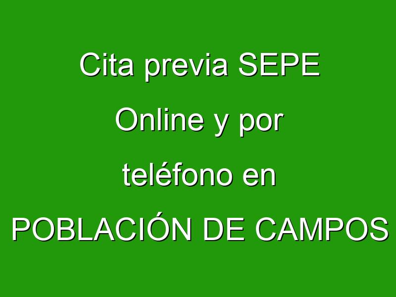 Cita previa SEPE Online y por teléfono en POBLACIÓN DE CAMPOS