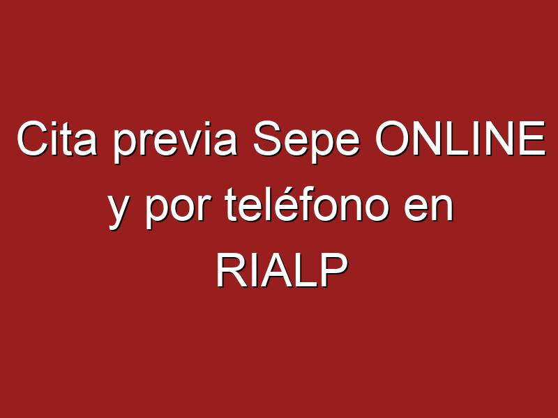 Cita previa Sepe ONLINE y por teléfono en RIALP