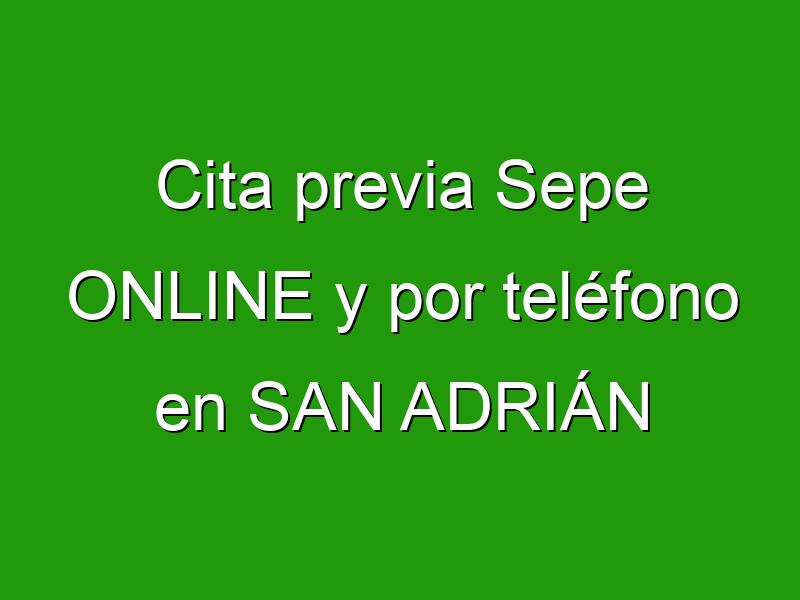 Cita previa Sepe ONLINE y por teléfono en SAN ADRIÁN
