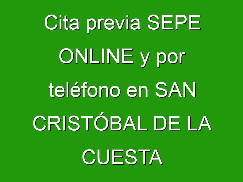 Cita previa SEPE ONLINE y por teléfono en SAN CRISTÓBAL DE LA CUESTA