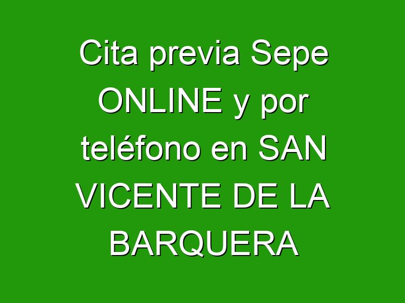 Cita previa Sepe ONLINE y por teléfono en SAN VICENTE DE LA BARQUERA