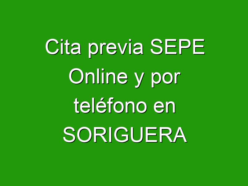 Cita previa SEPE Online y por teléfono en SORIGUERA