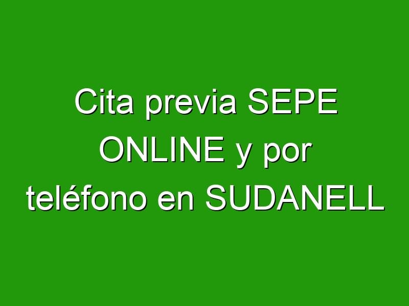 Cita previa SEPE ONLINE y por teléfono en SUDANELL
