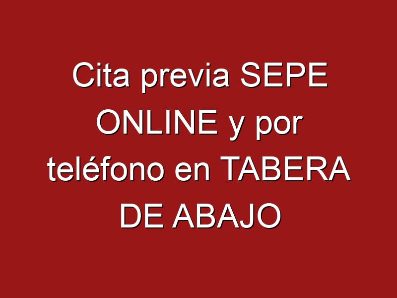 Cita previa SEPE ONLINE y por teléfono en TABERA DE ABAJO