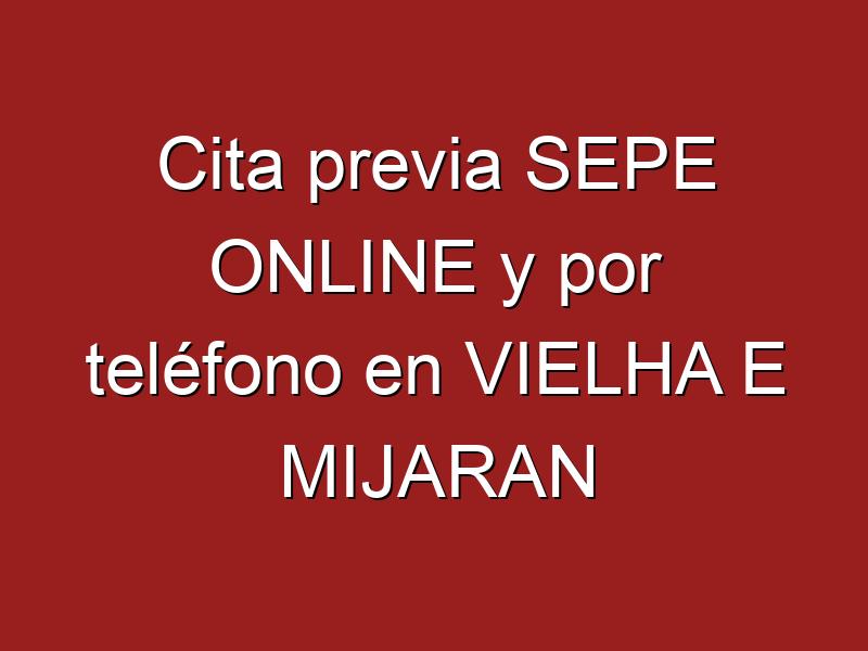 Cita previa SEPE ONLINE y por teléfono en VIELHA E MIJARAN