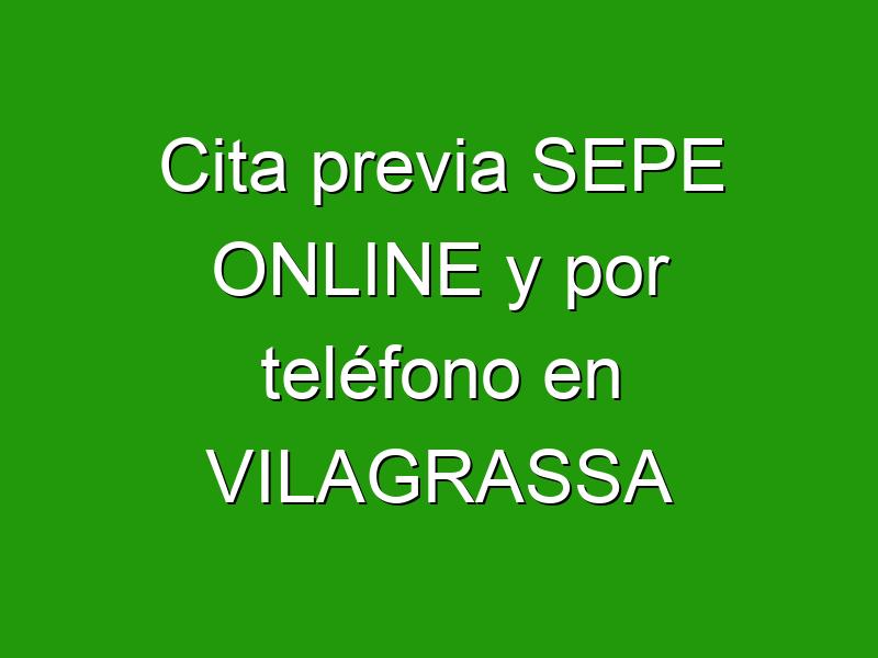 Cita previa SEPE ONLINE y por teléfono en VILAGRASSA