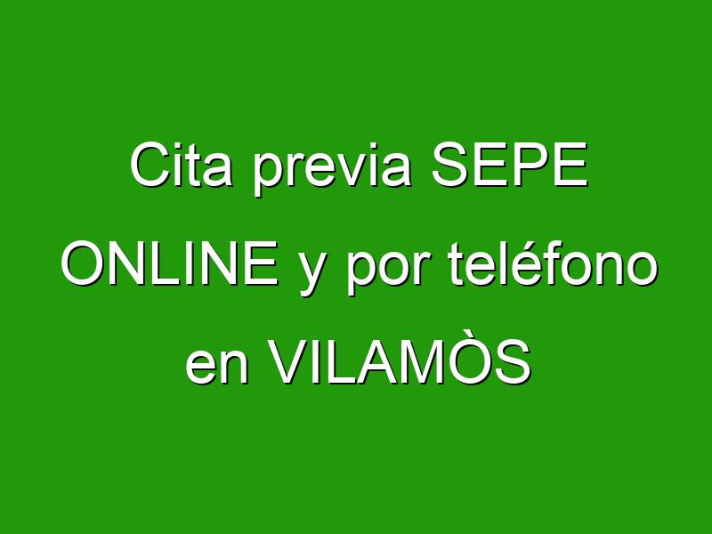 Cita previa SEPE ONLINE y por teléfono en VILAMÒS
