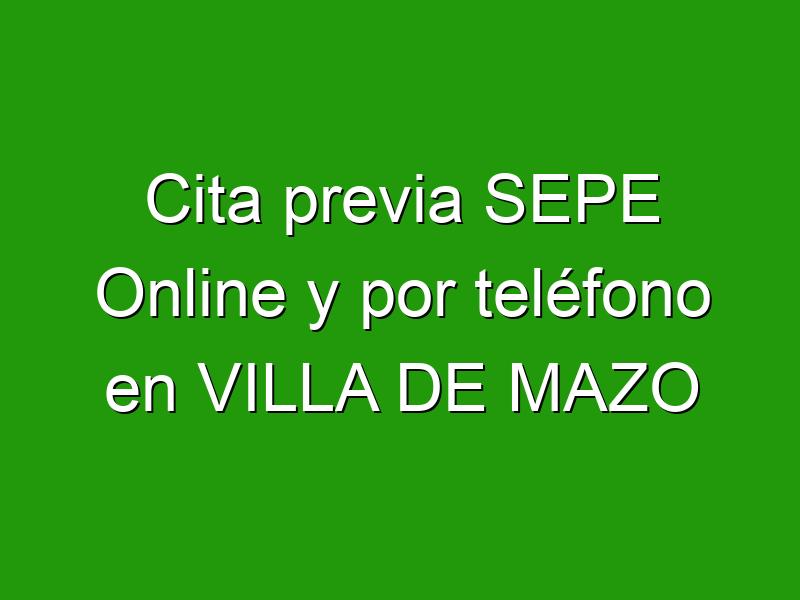 Cita previa SEPE Online y por teléfono en VILLA DE MAZO