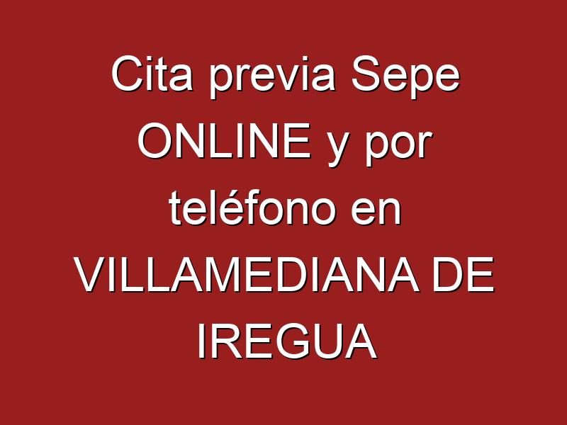 Cita previa Sepe ONLINE y por teléfono en VILLAMEDIANA DE IREGUA