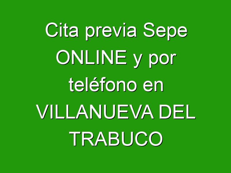 Cita previa Sepe ONLINE y por teléfono en VILLANUEVA DEL TRABUCO