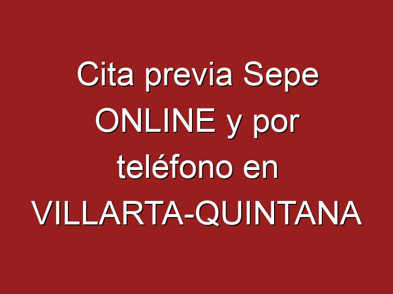 Cita previa Sepe ONLINE y por teléfono en VILLARTA-QUINTANA