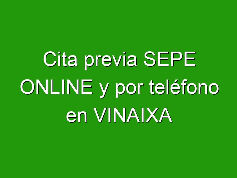 Cita previa SEPE ONLINE y por teléfono en VINAIXA