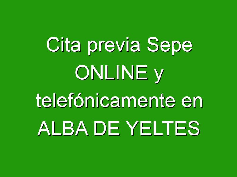Cita previa Sepe ONLINE y telefónicamente en ALBA DE YELTES