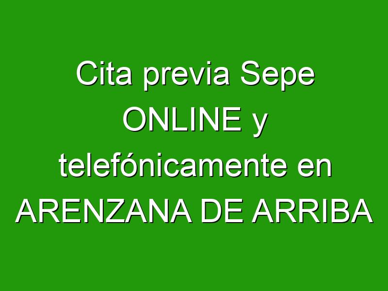 Cita previa Sepe ONLINE y telefónicamente en ARENZANA DE ARRIBA