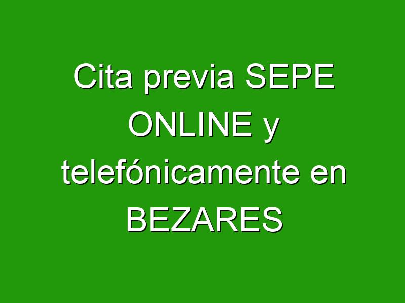 Cita previa SEPE ONLINE y telefónicamente en BEZARES