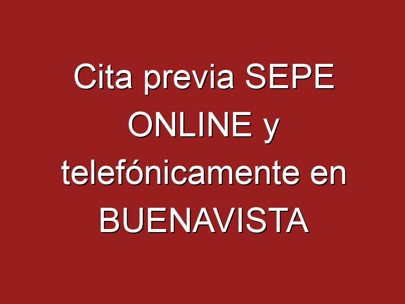 Cita previa SEPE ONLINE y telefónicamente en BUENAVISTA