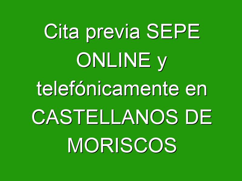 Cita previa SEPE ONLINE y telefónicamente en CASTELLANOS DE MORISCOS
