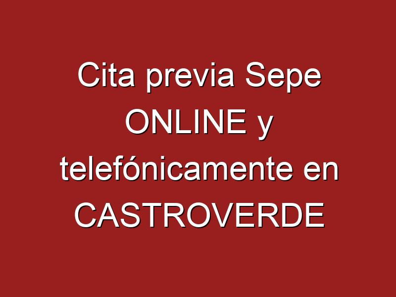 Cita previa Sepe ONLINE y telefónicamente en CASTROVERDE