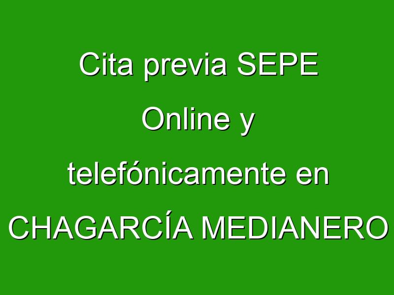 Cita previa SEPE Online y telefónicamente en CHAGARCÍA MEDIANERO