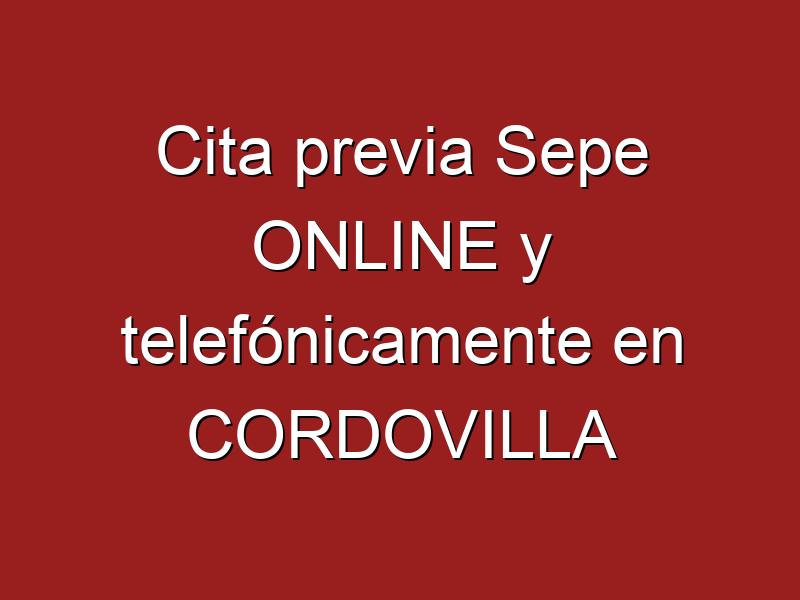 Cita previa Sepe ONLINE y telefónicamente en CORDOVILLA